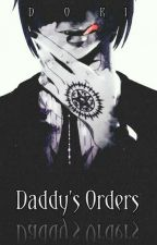 Daddy's Orders † Black Butler by DokiKissu