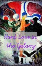 Hard Love in the Galaxy  by PheonixSquadronBase