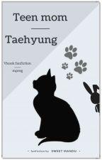 Teen mom Taehyung   vkook - mpreg by Sweet_Mandu