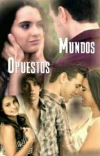 Mundos Opuestos by chanlore24