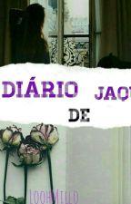 O Diário De Jaque  by LoohMillo