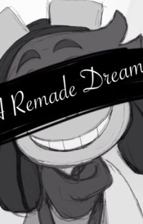 A Remade Dream  by CamSins