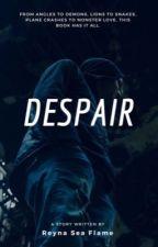 Despair by ReynaSeaFlame
