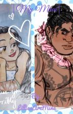 |My Maui| Moana Fanfiction by LilliesAreMine