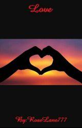 Love 💘 by RoseLane777
