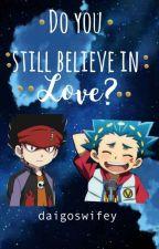 Do You Still Believe In Love  by daigoswifey