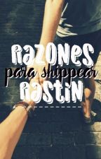 Razones para shippear Rastin by Tale_for_this_shit