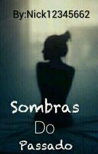 Sombras do Passado by Nick12345662