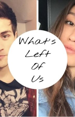 What's Left Of Us | Smosh Anlivia Fanfiction by ssmoshfan