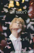 un amor ?  (jimin Suga  y tu )  by chimchimbebe28