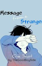 Message From A Stranger (BxB) (COMPLETED) by TheGoodBoySide