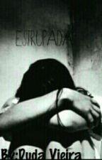 Estrupada.. by DudahViieirahXD