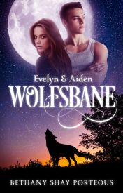 Wolfsbane (Published in eBook & Print) by BethanyShayPorteous