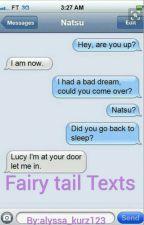 Fairy tail Texts  by alyssa_kurz123