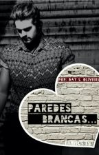 Paredes Brancas (Concluída). by FanFicsLuanRafaelLS