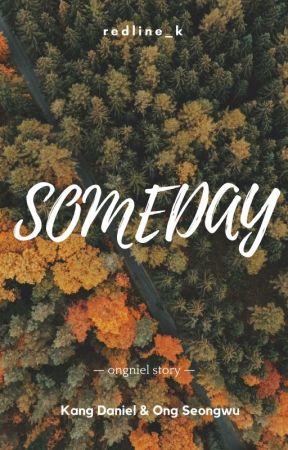 SOMEDAY;ㅡ ONGNIEL by redline_k