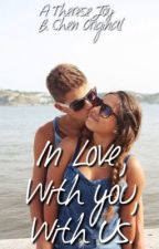 In Love, With You, With Us by ThereseJoyBChen