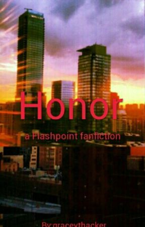 Honor (A Flashpoint Fanfiction) by graceythacker