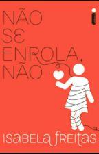 Não Se Enrola Não by JulianaSouzaKaneswar