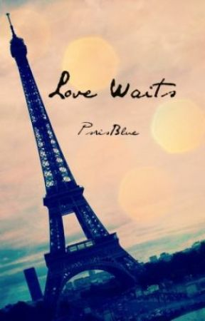 ★Love Waits★[one shot collection] by paris_blue