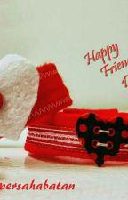 Persahabatan Dan Cinta by anindyaazelsi