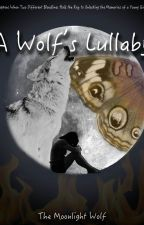 A Wolf's Lullaby by TheMoonlightWolf