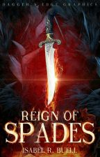 Reign of Spades by Isabel_R_Buell