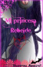 Mi princesa rebelde (Fanfic MLB) Adrianette by Valen_RVS