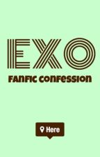 EXO Fanfic Confession by saltytea0424