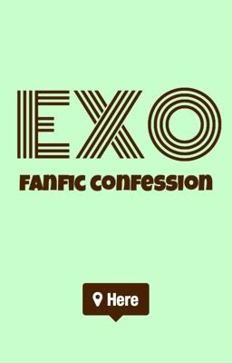 EXO Fanfic Confession
