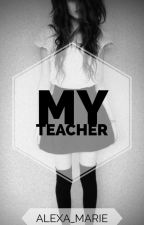 My teacher by Alexa_marie16