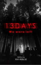 13 DAYS by reblue_