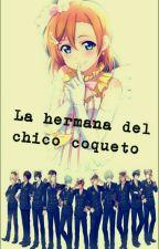 La hermana del chico coqueto (uta no prince-sama) ||PAUSADA|| by Pana-chan