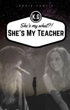 She's My Teacher (Jerrie) by gloriousperrie_