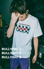 Bullying ➵ [ segunda temporada ] by sartoriuspromise