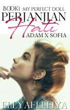Perjanjian Hati | SOFIA AIRISYA by EllyaEllfiya