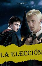 La Elección [Draco Malfoy, Harry Potter y Tú] by ccam011