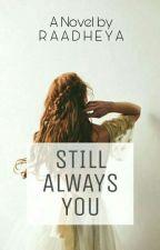 Still Always You by raadheya