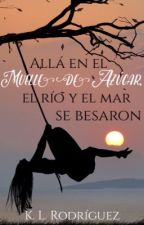 Allá en el Muelle de Azúcar, el río y el mar se besaron  by KarinaRodrguezPrez