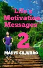 Life's Motivation Messages (Book 2) by MadylCajurao