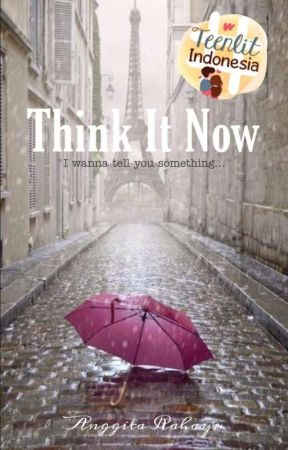 Think It Now [On Going] by aanggiitaa