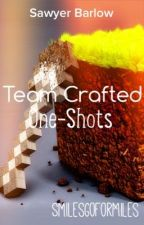 Team Crafted One-Shots by SmilesGoForMiles