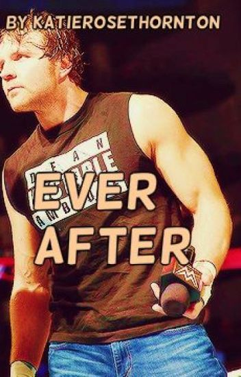 Ever After (Dean Ambrose story) Editing.