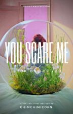 You Scare Me. || MYG by chimchimicorn