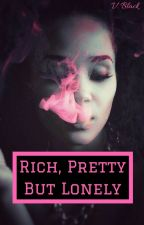Rich, Pretty But Lonely by _-_Lissa_-_