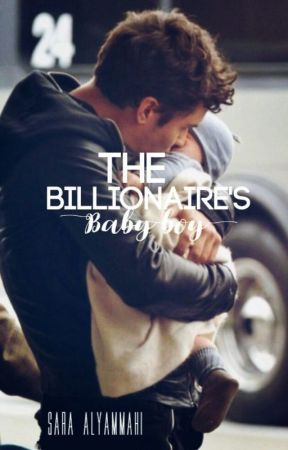 The Billionaire's Baby Boy by Starry_Nightmare