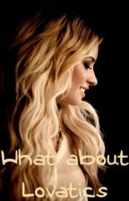 What about Lovatics (Demi Lovato fanfic) by hauntednights
