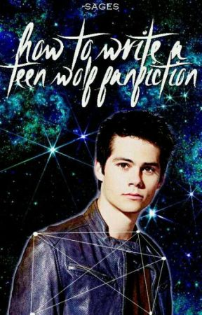 How To Write A Teen Wolf Fanfiction  by -sages