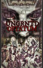 UNGRNTD OPTATUM ◇ by ClariceJK88