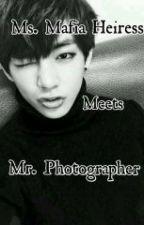 Ms. Mafia Heiress Meets Mr. Photographer by MissB_Kim